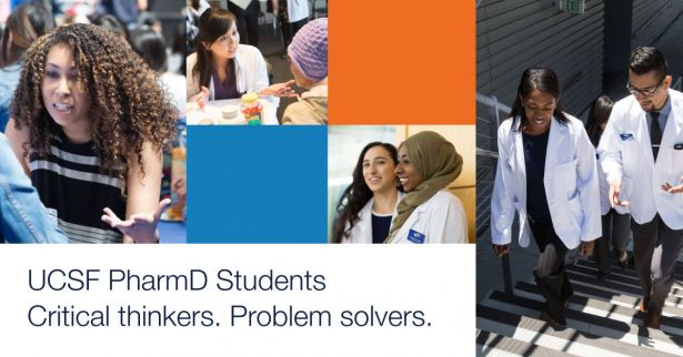 Photos of pharmacy students, with these words: UCSF PharmD Students. Critical thinkers. Problem solvers.
