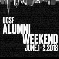 UCSF Alumni Weekend, June 1 - 2, 2018